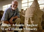 Jungle Atlantis: Angkor Wat's Hidden Megacity (UK) TV Show