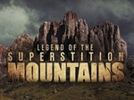 Legend of the Superstition Mountains TV Show