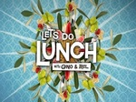 Let's Do Lunch...with Gino & Mel (UK) TV Show