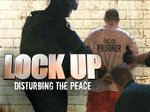 Lockup: Disturbing the Peace TV Show