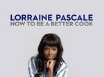 Lorraine Pascale: How To Be A Better Cook (UK) TV Show
