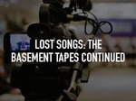 Lost Songs: The Basement Tapes Continued TV Show