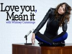 Love You, Mean It With Whitney Cummings TV Show