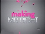 Making Mr. Right TV Show