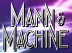Mann & Machine TV Show