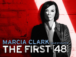 Marcia Clark Investigates The First 48 TV Show