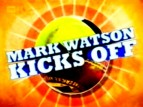 Mark Watson Kicks Off (UK) TV Show