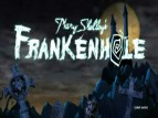 Mary Shelley's Frankenhole TV Show