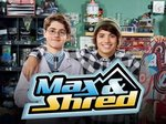 Max & Shred TV Show