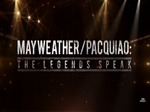 Mayweather/Pacquiao: The Legends Speak TV Show