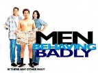 Men Behaving Badly TV Show