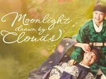 Moonlight Drawn By Clouds TV Show