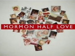 Mormon Half Love TV Show