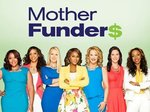 Mother Funders TV Show
