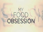 My Food Obsession TV Show