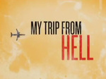 My Trip From Hell TV Show