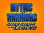 Mythic Warriors: Guardians of the Legend (CA) TV Show