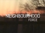 Neighbourhood Force (UK) TV Show