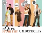 Notes From the Underbelly TV Show