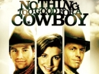 Nothing Too Good for a Cowboy (CA) TV Show