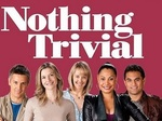 Nothing Trivial (NZ) TV Show