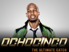 Ochocinco: The Ultimate Catch TV Show TV Show