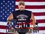 Only in America with Larry the Cable Guy TV Show
