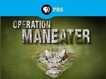 Operation Maneater TV Show