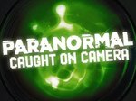 Paranormal Caught on Camera TV Show