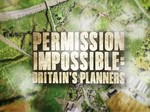 Permission Impossible: Britain's Planners TV Show