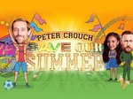 Peter Crouch: Save Our Summer (UK) TV Show