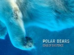 Polar Bears: Edge of Existence TV Show