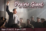 Prairie Giant: The Tommy Douglas Story (CA) TV Show