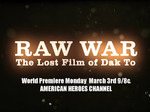 Raw War: The Lost Film of Dak To TV Show