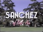 Sanchez of Bel Air TV Show