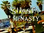 Shasta McNasty TV Show