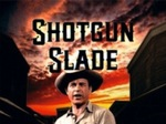 Shotgun Slade TV Show