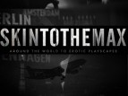 Skin to the Max TV Show
