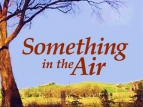 Something in the Air (AU) TV Show
