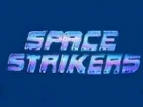 Space Strikers TV Show