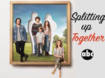 Splitting Up Together TV Show