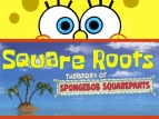 Square Roots: The Story of Spongebob Squarepants TV Show