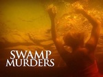 Swamp Murders tv show photo