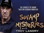 Swamp Mysteries with Troy Landry TV Show