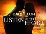 The Bachelor Presents: Listen to Your Heart TV Show