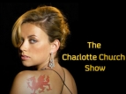 The Charlotte Church Show (UK) TV Show