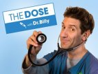 The Dose with Dr. Billy TV Show