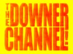 The Downer Channel TV Show