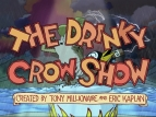 The Drinky Crow Show TV Show