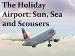 The Holiday Airport: Sun, Sea and Scousers (UK) TV Show